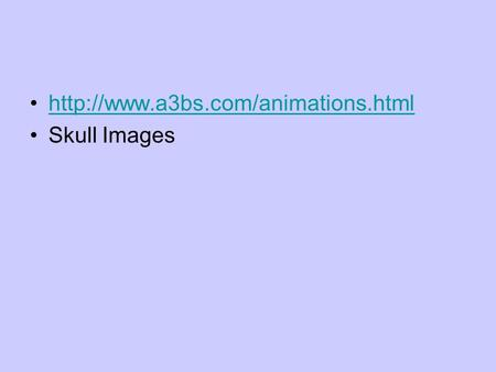 Http://www.a3bs.com/animations.html Skull Images.