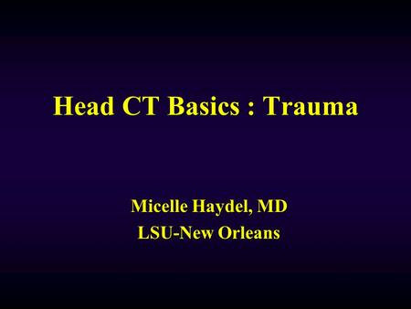 Micelle Haydel, MD LSU-New Orleans