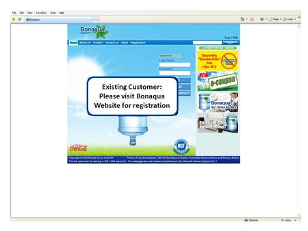 Existing Customer: Please visit Bonaqua Website for registration.