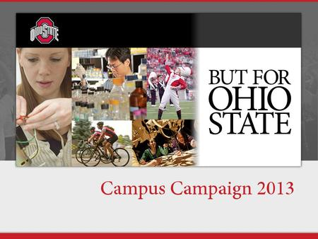 What is Campus Campaign? 2 3 Our Goal: 4 5 2012 Sample Areas of Giving 6.