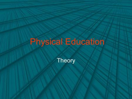 Physical Education Theory.