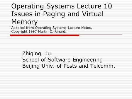 Operating Systems Lecture 10 Issues in Paging and Virtual Memory Adapted from Operating Systems Lecture Notes, Copyright 1997 Martin C. Rinard. Zhiqing.
