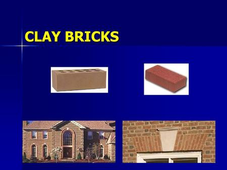 CLAY BRICKS.