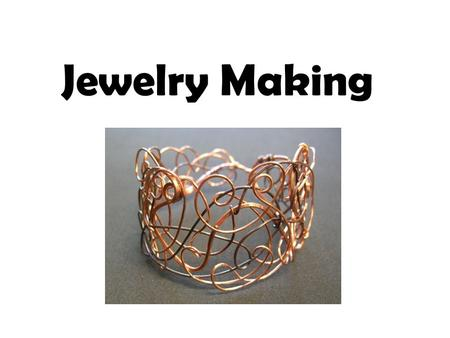 Jewelry Making.