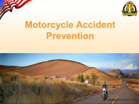 Motorcycle Accident Prevention. Aggressive motorcycle operation Speed – Misuse of High-Performance Bikes Failure to Maintain Proper Position in Lane or.