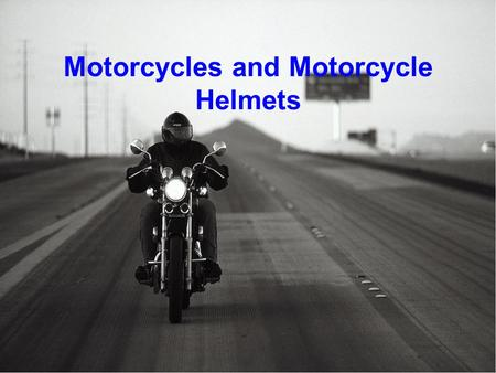 Motorcycles and Motorcycle Helmets. Common Traffic Issues Intoxicated Driving Intoxicated Driving Over The Limit, Under ArrestOver The Limit, Under Arrest.