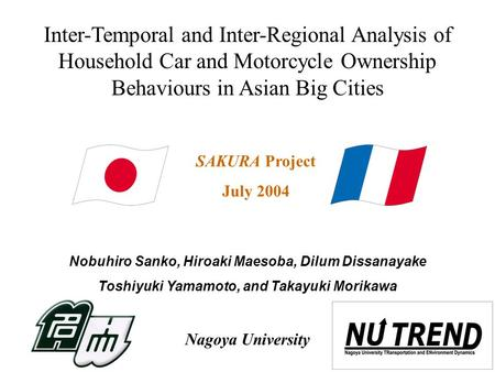 1 Inter-Temporal and Inter-Regional Analysis of Household Car and Motorcycle Ownership Behaviours in Asian Big Cities Nobuhiro Sanko, Hiroaki Maesoba,