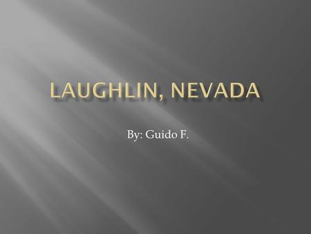 By: Guido F.. In 1964 Don Laughlin, owner of Las Vegas' 101 Club, flew over Laughlin and offered to buy the property. In less than two years the motel.