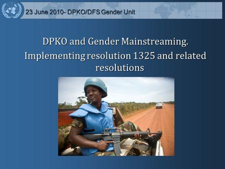 23 June DPKO/DFS Gender Unit