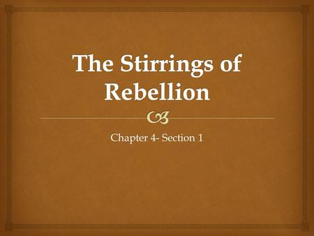 The Stirrings of Rebellion
