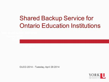 1 Click to edit Master text styles Second level Third level Fourth level Fifth level Shared Backup Service for Ontario Education Institutions OUCC-2014.