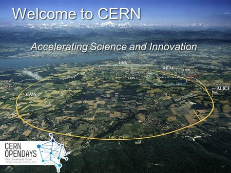Accelerating Science and Innovation Welcome to CERN.