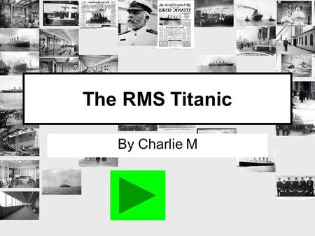 The RMS Titanic By Charlie M. Contents Construction Facilities Onboard Maiden Voyage The Sinking Aftermath.