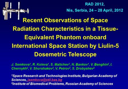 Recent Observations of Space Radiation Characteristics in a Tissue- Equivalent Phantom onboard International Space Station by Liulin-5 Dosemetric Telescope.