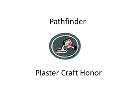 Pathfinder Plaster Craft Honor. The Steps Step 1 (Preparing) Cover your work surface with a newspaper, vinyl, or plastic. Plaster casting is a bit messy.