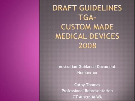 Australian Guidance Document Number xx Cathy Thomas Professional Representation OT Australia WA.