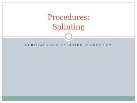 Procedures: Splinting