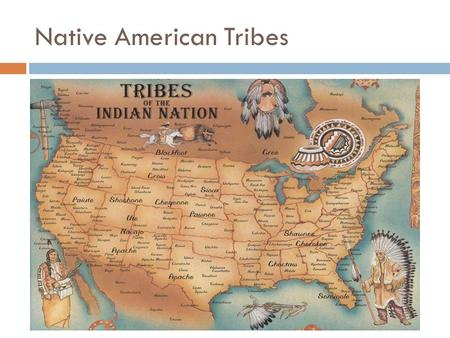 Native American Tribes. Wampanoag Tribe  Originally native to the Massachusetts & Rhode Island  It was Wampanoag people who befriended the pilgrims.