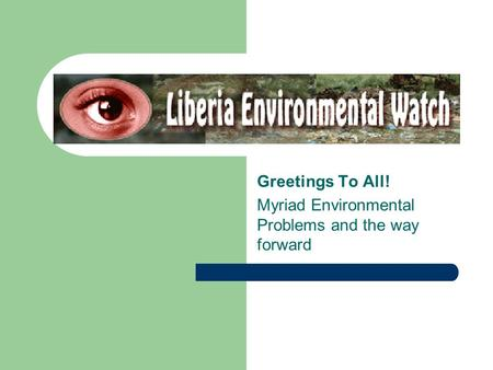 Greetings To All! Myriad Environmental Problems and the way forward.
