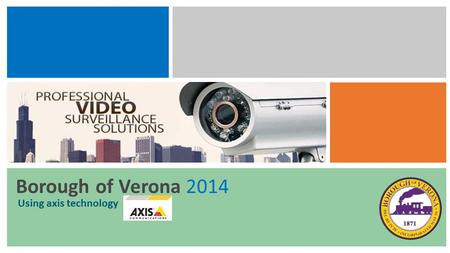 Borough of Verona 2014 Using axis technology. Two Types of Day and Night Vision Technologies Wide dynamic range (WDR) describes an attribute of an imaging.