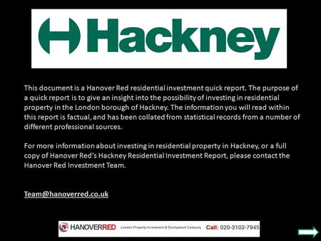 This document is a Hanover Red residential investment quick report. The purpose of a quick report is to give an insight into the possibility of investing.