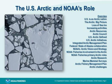U.S. Department of Commerce | National Oceanic and Atmospheric Administration | NOAA Fisheries | Page 1 The U.S. Arctic and NOAA's Role Overview U.S. is.