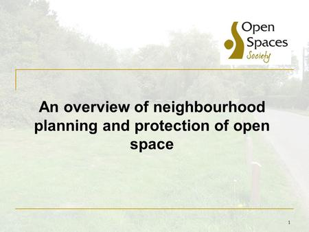 1 An overview of neighbourhood planning and protection of open space.