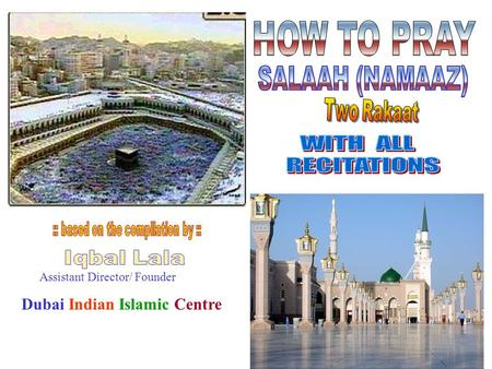 Assistant Director/ Founder Dubai Indian Islamic Centre.