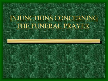 INJUNCTIONS CONCERNING THE FUNERAL PRAYER. FARD KIFAAYAH (A Communal Duty) The performance if salaatul-janaazah (the funeral prayer) is considered fard.