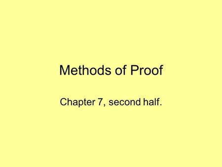 Methods of Proof Chapter 7, second half.. Proof methods Proof methods divide into (roughly) two kinds: Application of inference rules: Legitimate (sound)