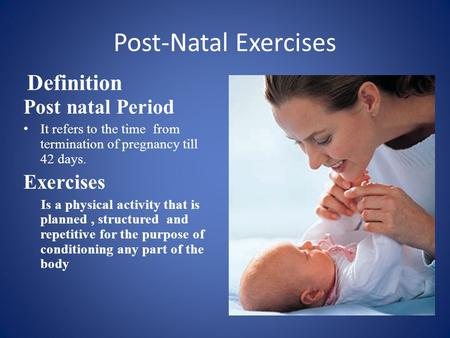 Post-Natal Exercises Definition Post natal Period Exercises