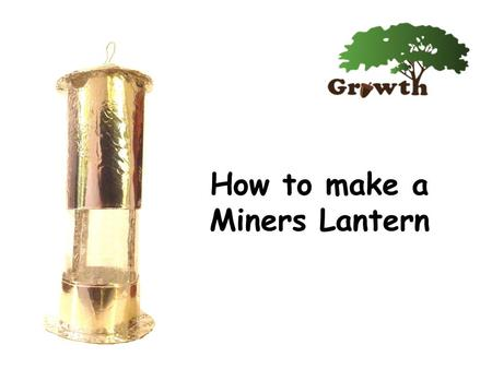 How to make a Miners Lantern. Developed as part of… SURVIVNG STAVELEY.