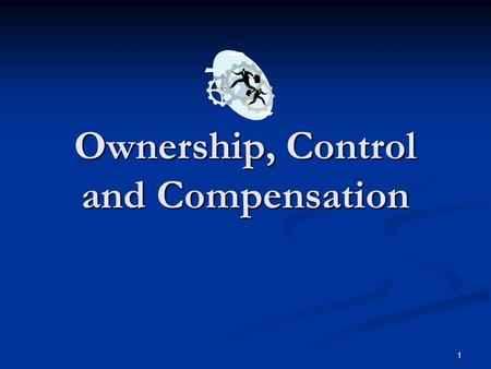 Ownership, Control and Compensation
