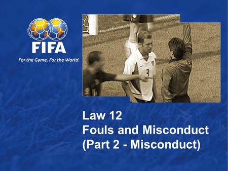 Law 12  Fouls and Misconduct (Part 2 - Misconduct)