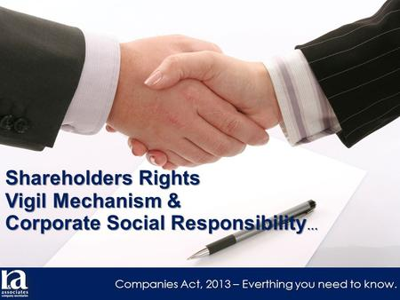 Shareholders Rights Vigil Mechanism & Corporate Social Responsibility … Companies Act, 2013 – Everthing you need to know.