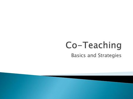Co-Teaching Basics and Strategies.