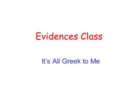 Evidences Class It's All Greek to Me. Alexander the Great Although some early Greek city states had democracies, a powerful monarchy gained dominance.