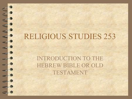 INTRODUCTION TO THE HEBREW BIBLE OR OLD TESTAMENT