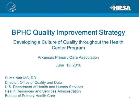 BPHC Quality Improvement Strategy Developing a Culture of Quality throughout the Health Center Program Arkansas Primary Care Association June 15, 2010.