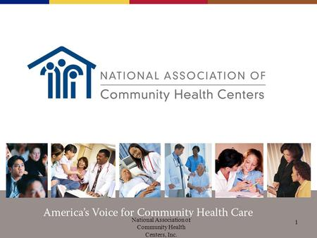 National Association of Community Health Centers, Inc. 1.