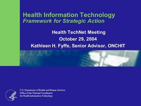 Health Information Technology Framework for Strategic Action U.S. Department of Health and Human Services Office of the National Coordinator for Health.