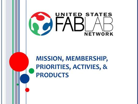 MISSION, MEMBERSHIP, PRIORITIES, ACTIVIES, & PRODUCTS.
