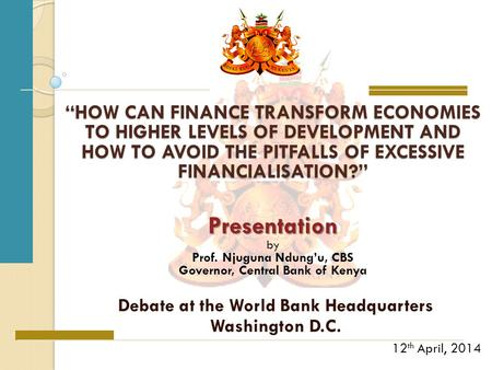 """HOW CAN FINANCE TRANSFORM ECONOMIES TO HIGHER LEVELS OF DEVELOPMENT AND HOW TO AVOID THE PITFALLS OF EXCESSIVE FINANCIALISATION?"" Debate at the World."