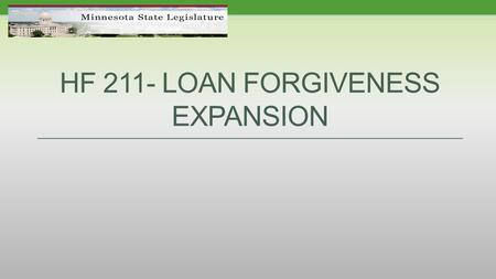 HF 211- LOAN FORGIVENESS EXPANSION. WORKFORCE COMMISSION FINDINGS: Rural areas in Minnesota face a variety of challenges to attract and retain health.