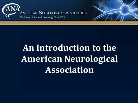 An Introduction to the American Neurological Association.