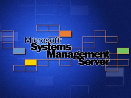 Introduction to Systems Management Server 2003 Tyler S. Farmer Sr. Technology Specialist II Education Solutions Group Microsoft Corporation.