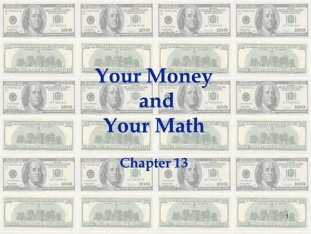 Your Money and and Your Math Chapter 13 1. Credit Cards and Consumer Credit 13.2 2.