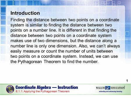 Introduction Finding the distance between two points on a coordinate system is similar to finding the distance between two points on a number line. It.