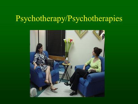 Psychotherapy/Psychotherapies. Overview What is psychotherapy? Who does psychotherapy? Approaches to psychotherapy. Classification of psychotherapies.