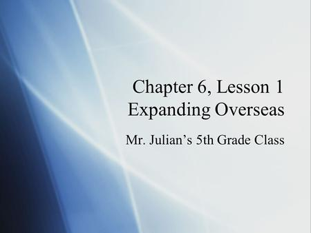 Chapter 6, Lesson 1 Expanding Overseas